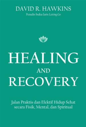 Healing and Recovery David R Hawkings